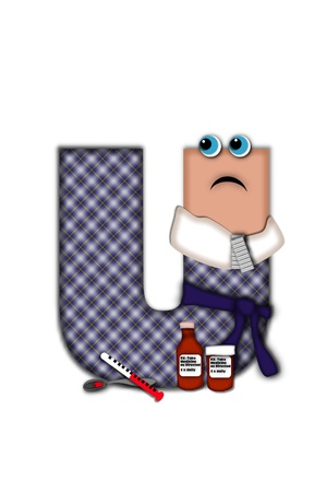 Alphabet letter U, in the alphabet set Flu Season, is dressed in plaid robe and scarf.  Letter has eyes and a miserable frown.  Medicine, thermometer, tissues or hot water bottle decorate letter. Stock Photo - 16321270