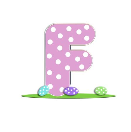 quot: F in the alphabet &quot,Easter Eggs&quot,
