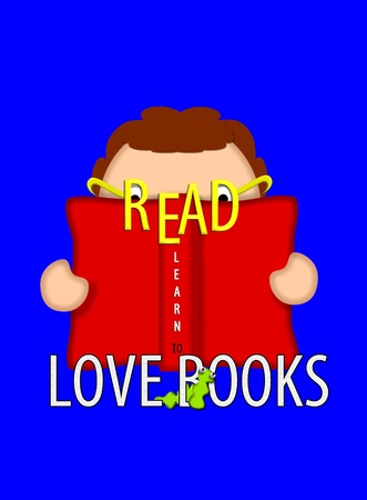 Illustration shows child holding an open book and looking through glasses in the shape of the word 'READ.' Bookworm crawls through letters that state 'Read and learn to love books.' illustration