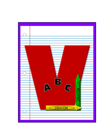 decorate notebook: The letter V, in the alphabet set Grade School Homework  is  red and and sits on background of notebook paper.  Crayons and ABCs decorate letter.