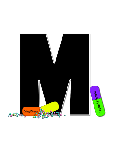The letter M, in the alphabet set Wellness Check, is black and outlined with white.  RX capsules decorate letter with health diseases on each capsule.