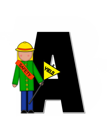 patrol: The letter A, in the alphabet set Children School Patrol, is black and outlined with white.  Child dressed as crossing guard wears banner, hat and carries sign.