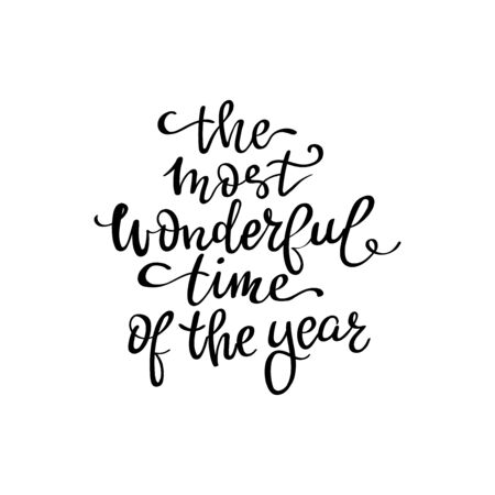 Its the most wonderful time of the year. Hand drawn modern calligraphy phrase. Lettering for christmas greeting cards and posters.