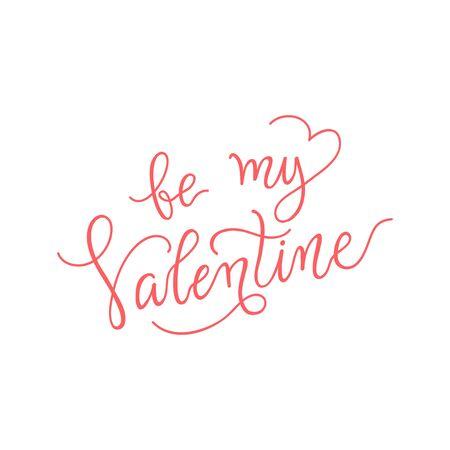 Be my Valentine hand drawn signature. Vector illustration. Lettering pink color. Love day sign Ilustração