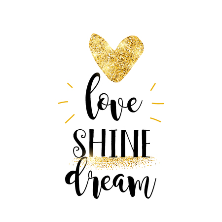 Lettering and golden heart on white background. Inspiration quote vector illustration card