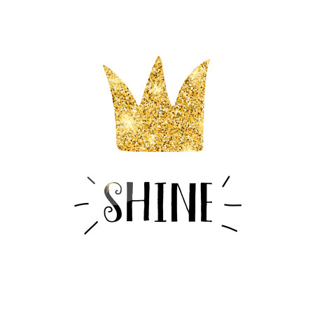 Gold crown and lettering isolated on white. Vector illustration card with motivation phrase