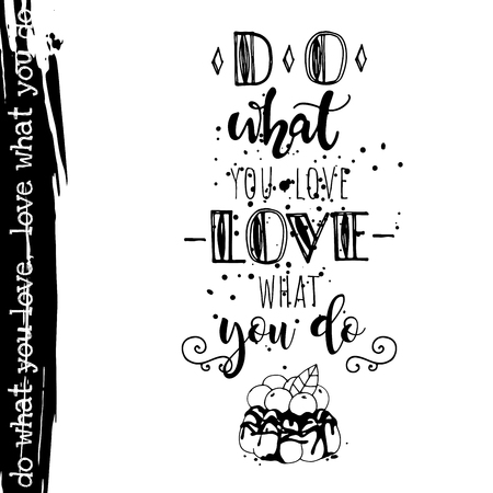 Motivation lettering in grunge style. Do what you love, love what you do quote