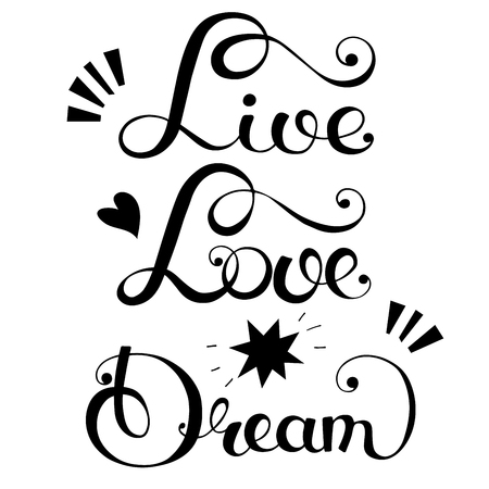 Live Love Dream lettering. Hand written quote