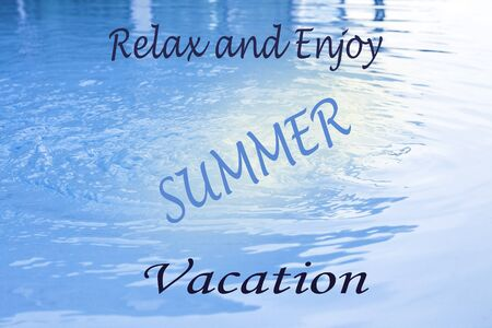 word relax and enjoy summer vacation on water background