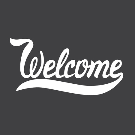 welcome sign: Vector illustration with hand-drawn words. Welcome poster or postcard. Calligraphic  inscription. Brush Script Calligraphy. Typographic Handwritten hand lettered phrase
