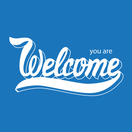welcome to: Vector illustration with hand-drawn words. Welcome poster or postcard. Calligraphic  inscription. Brush Script Calligraphy. Typographic Handwritten hand lettered phrase