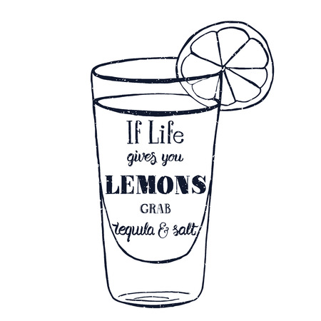 lemon: Motivation quote. Vector illustration with hand-drawn words. If life gives you lemons, grab tequila and salt  poster or postcard. Calligraphic  inscription. Brush Script Calligraphy.
