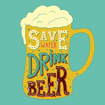 ahorrar agua: Ilustraci�n vectorial con palabras dibujadas a mano sobre el vidrio de cerveza. Ahorra Agua cerveza de la bebida. Caligraf�a y la inscripci�n de la tipograf�a. Reg�strate pintura de estilo vintage. Versi�n colorida