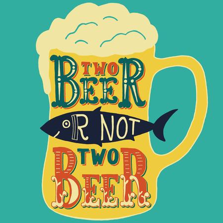Zwei Bier oder nicht zwei Bier. Handmade Typografische Kunst für Plakat-Druck-Gruß-Karte T Shirt, Bekleidung, Design, Handarbeit Vektor-Illustration. Made in Vintage-Retro-Stil. Standard-Bild - 44227392