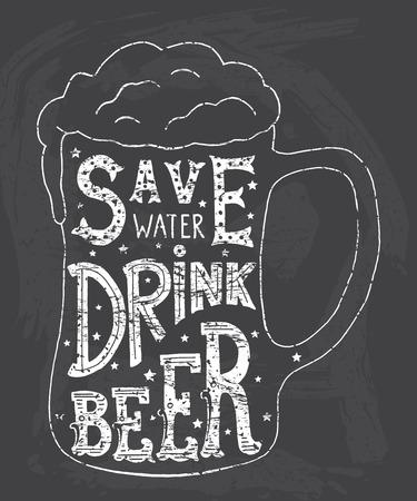 ahorrar agua: Ahorra agua, bebe cerveza. Hecho a mano de arte tipográfico de la impresión del cartel Tarjeta de felicitación T diseño de la ropa camisa, hechos a mano ilustración vectorial.