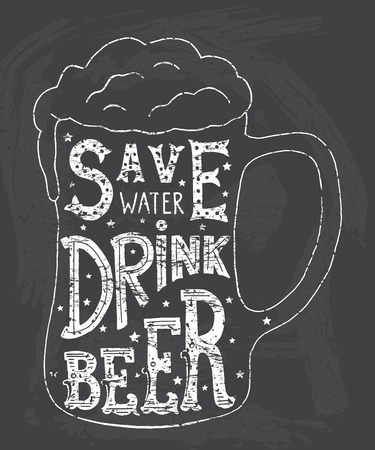 water black background: Save water drink beer. Handmade Typographic Art for Poster Print Greeting Card T shirt apparel design, hand crafted vector illustration. Illustration