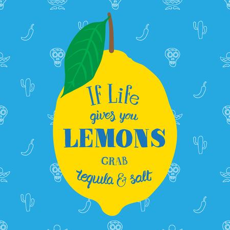 lemon: Cita de motivaci�n. Ilustraci�n vectorial con palabras dibujadas a mano. Si la vida te da limones, tequila agarrar y carteles sal o postal. Inscripci�n caligr�fica.
