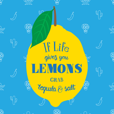 lemon: Motivation quote. Vector illustration with hand-drawn words. If life gives you lemons, grab tequila and salt  poster or postcard. Calligraphic  inscription.