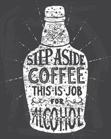 aside: Step aside coffee this is job for alcohol. Handmade Typographic Art for Poster Print Greeting Card T shirt apparel design, hand crafted vector illustration. Made in retro style.