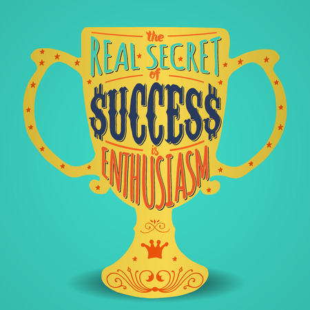 enthusiasm: The real secret of success is enthusiasm. Handmade Typographic Art for Poster Print Greeting Card T shirt apparel design, hand crafted vector illustration. Made in vintage retro style. Illustration