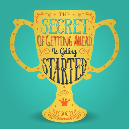 Das Geheimnis, das Weiterkommen ist der Anfang. Handmade Typografische Kunst für Plakat-Druck-Gruß-Karte T Shirt, Bekleidung, Design, Handarbeit Vektor-Illustration. Made in Vintage-Retro-Stil. Standard-Bild - 46631442