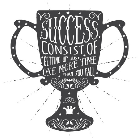 consist: Success consist of getting up just one more time than you fall. Handmade Typographic Art for Poster Print Greeting Card T shirt apparel design, hand crafted vector illustration. Made in retro style.
