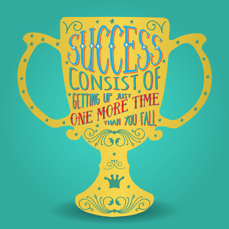 caes: Success consist of getting up just one more time than you fall. Handmade Typographic Art for Poster Print Greeting Card T shirt apparel design, hand crafted vector illustration. Made in retro style.