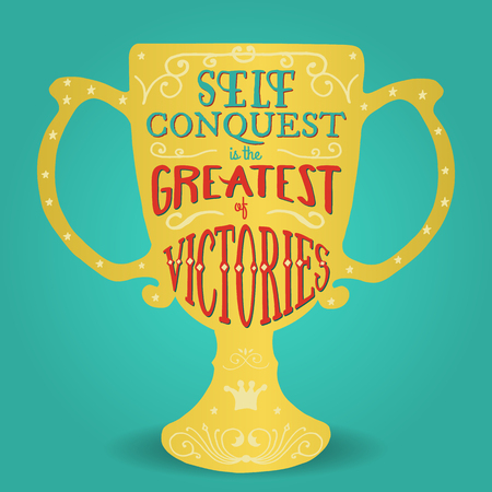 conquete: Self conquest is the greatest of victories. Handmade Typographic Art for Poster Print Greeting Card T shirt apparel design, hand crafted vector illustration. Made in vintage retro style. Illustration
