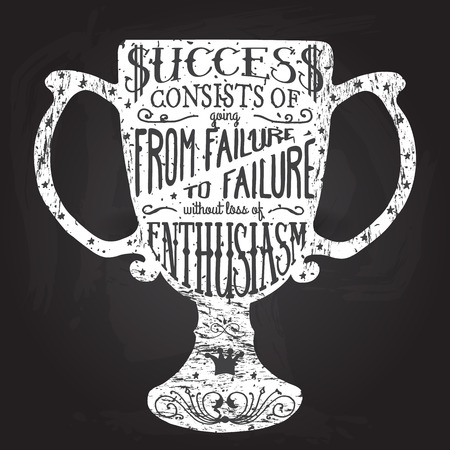 consist: Success consist of going from failure to failure without loss of enthusiasm. Handmade Typographic Art for Poster Print Greeting Card T shirt apparel design, hand crafted vector illustration.