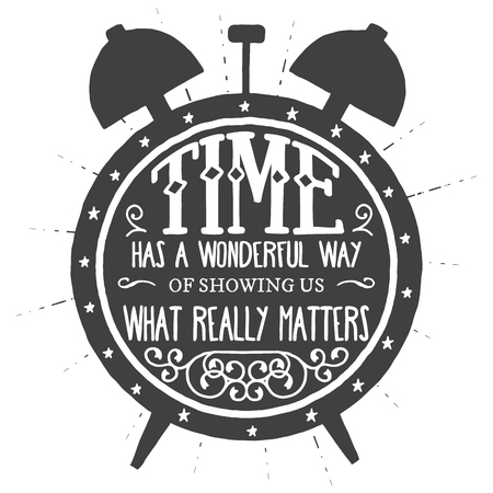 crafted: Time has a wonderful way of showing us what really matters. Handmade Typographic Art for Poster Print Greeting Card T shirt apparel design, hand crafted vector illustration. Illustration