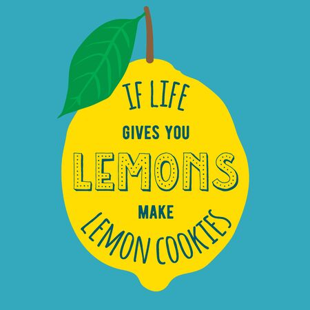 life coaching: Motivation quote. Vector illustration with hand-drawn words. If life gives you lemons, make lemon cookies poster or postcard. Calligraphic inscription. Brush Script Calligraphy.