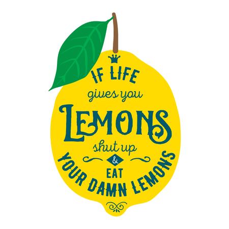 shut up: Vintage posters  set. Motivation quote about lemons. Vector llustration for t-shirt, greeting card, poster or bag design. If life gives you lemons shut up and eat your damn lemons
