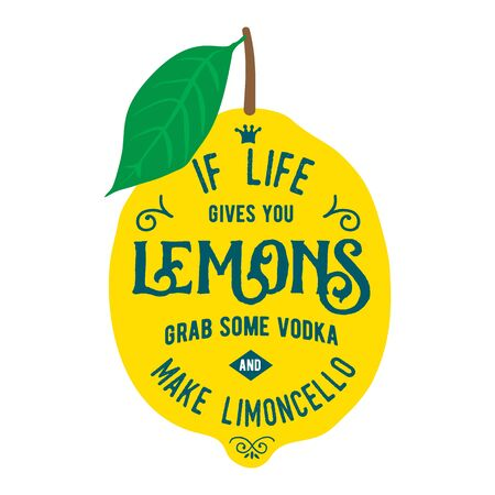 about you: Vintage posters  set. Motivation quote about lemons. Vector llustration for t-shirt, greeting card, poster or bag design. If life gives you lemons grab some vodka and make limoncello