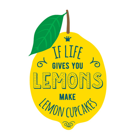 Vintage posters set. Motivation quote about lemons. Vector llustration for t-shirt, greeting card, poster or bag design. If life gives you lemons make lemon cupcakes