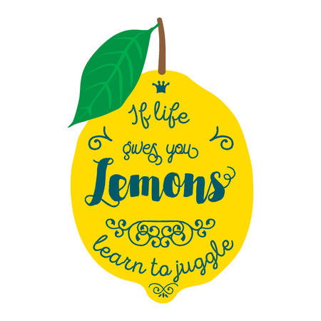 Motivation quote about lemons. llustration for t-shirt, greeting card, poster or bag design. If life gives you lemons learn to juggle