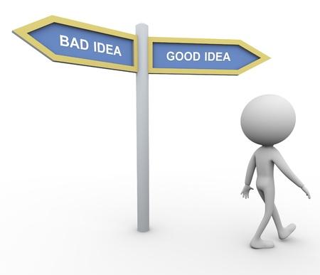 bad idea: 3d man and signpost with word good idea bad idea