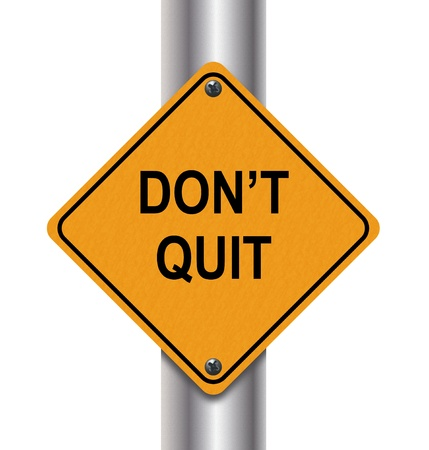 don't: 3d render of dont quit road sign.