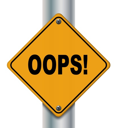 stupidity: Illustration of isolated oops  road sign