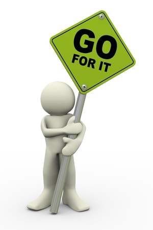 attempting: 3d illustration of person holding road sign of go for it. 3d rendering of people human character.