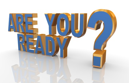 in readiness: 3d render of reflective phrase  are you ready