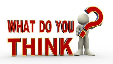 target thinking: 3d ilustraci�n de la persona titular de signo de interrogaci�n y de pie con la frase �qu� piensa usted de representaci�n 3D de car�cter de personas