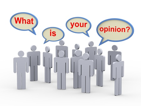 viewpoints: 3d illustration of group of man with bubble speech of question what is your opinion