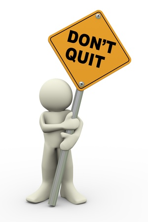 quit: 3d illustration of person holding road sign of dont quit  3d rendering of people human character