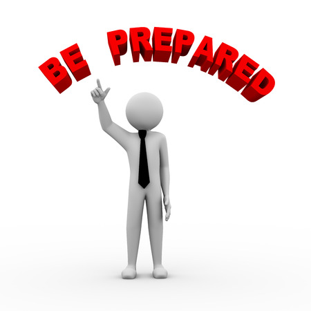be prepared: 3d rendering of business person pointing to circulr text be prepared. 3d white people man character