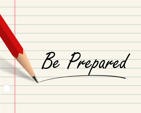prepared: Illustration of pencil and paper written with word be prepared