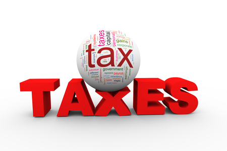 taxation: 3d illustration of tax wordcloud word tage ball sphere on word tax. Concept of heavy stressed taxation burden