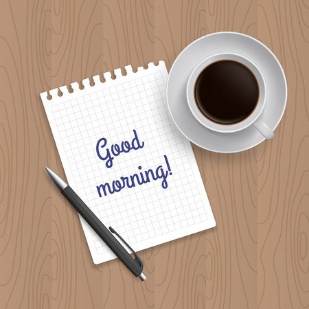 inscription notebook: Pen, coffe and blank paper with inscription Good Morning. Realistic top view vector illustration. Coffe and notebook on wooden table