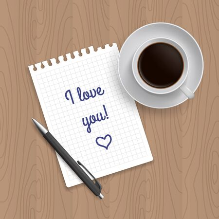 inscription notebook: Pen, coffe and blank paper with inscription I love you. Realistic top view vector illustration. Coffe and notebook on wooden table Illustration