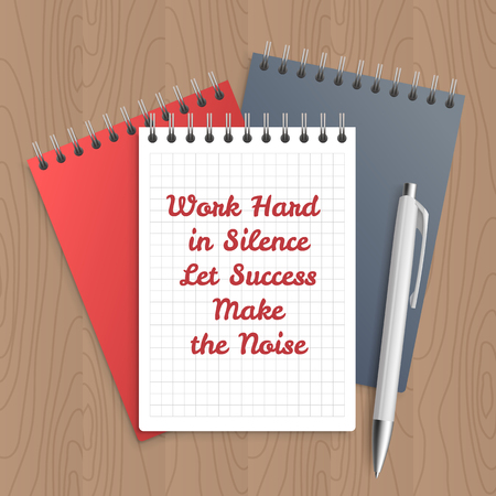 Text: work hard in silence let sucsess make the noise. Business concept. Pen and note paper with inspiration message on wooden table. Vector illustration.
