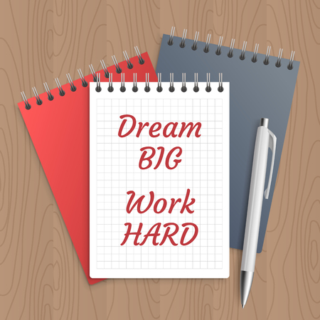 pen and paper: Text: dream big work hard. Business concept. Pen and note paper with inspiration message on wooden table. Vector illustration. Illustration
